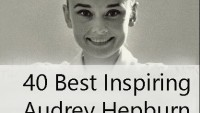 40 Best Inspiring Audrey Hepburn Quotes With Pics