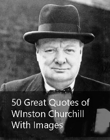 40 Great Winston Churchill Quotes For Inspiration In Life With Pictures Custom Winston Churchill Quotes