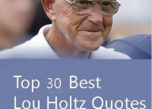 30 Really Inspiring Quotes By Lou Holtz With Images