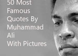 50 Most Famous Muhammad Ali Quotes With Images
