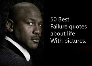 50 Failure quotes which Actually Help You Feel Better