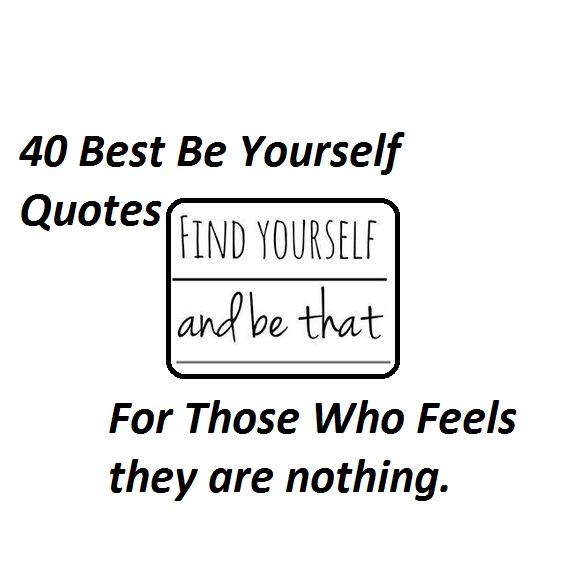 40 Best Be Yourself Quotes For People Who Feel They Are Nothing Delectable Quotes About Yourself