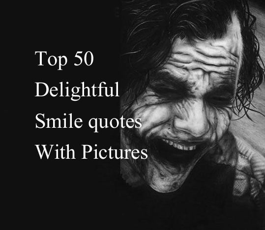 60 Delightful Smile Quotes With Pictures Unique Quotes On Smile