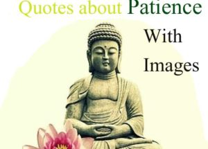 50 Beautiful and Wise Quotes About Patience With Images