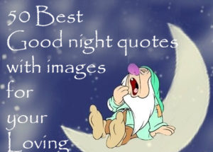 50 Best Good Night Quotes To Share With Your Loving With Beautiful Pictures
