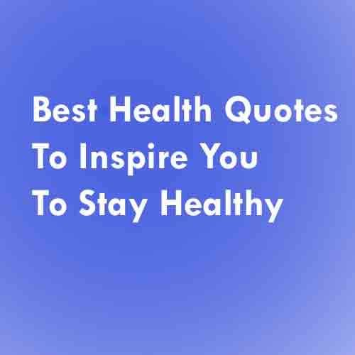 60 Best Health Quotes To Inspire You To Stay Healthy Enchanting Health Quotes