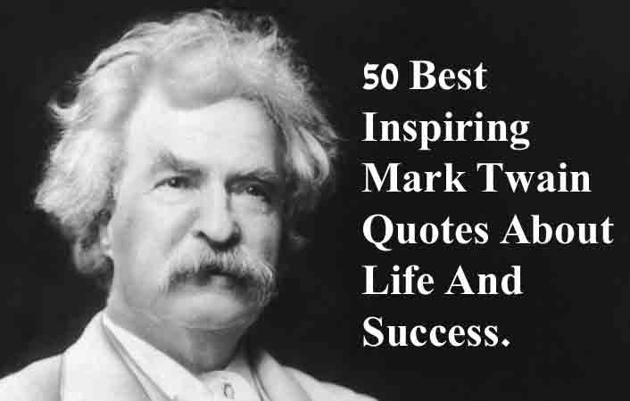 60 Best Inspiring Mark Twain Quotes About Life With Pictures Impressive Famous Phrases About Life