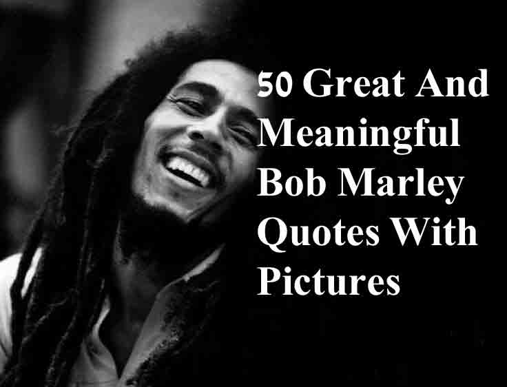 60 Great And Meaningful Bob Marley Quotes With Pictures New Bob Marley Smoking Wild