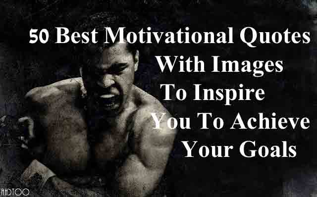 60 Best Motivational Quotes With Images To Inspire You To Achieve Unique Motivational Quotations
